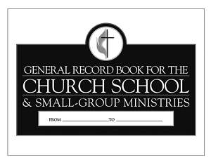 2013-2016 United Methodist General Record Book for the Church School & Small-Group Ministries