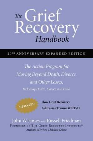 The Grief Recovery Handbook, (20th Anniversary Expanded Edition)