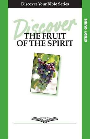 Discover the Fruit of the Spirit Study Guide