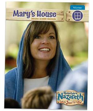Group Holy Land Adventure VBS 2015 Mary's House Leader Manual