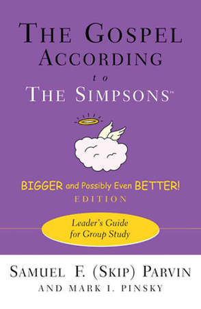 The Gospel According to The Simpsons, Bigger and Possibly Even Better! Leader`s Guide for Group Study