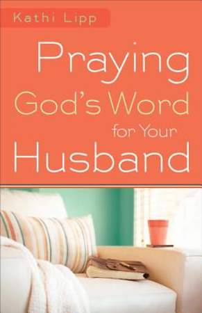 Praying God's Word for Your Husband [ePub Ebook]