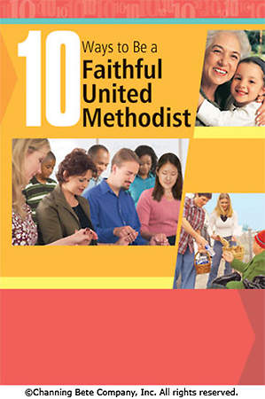 10 Ways to Be a Faithful United Methodist