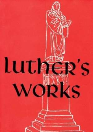 Luther`s Works, Volume 9 (Lectures on Deuteronomy)