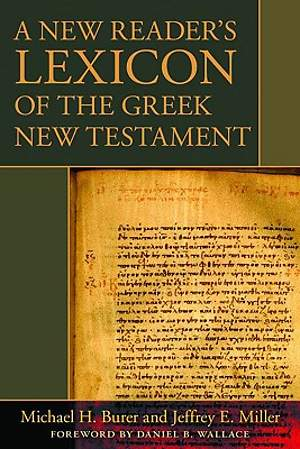 A New Reader`s Lexicon of the Greek New Testament