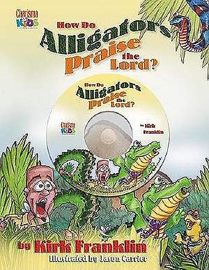 How Do Alligators Praise the Lord? with CD (Audio)
