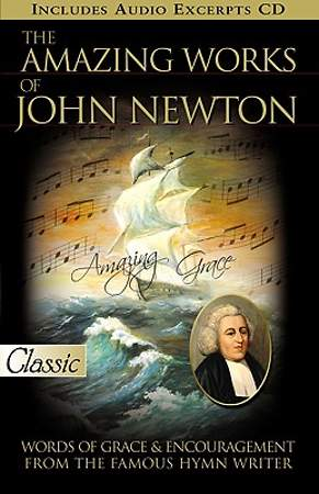The Amazing Works of John Newton
