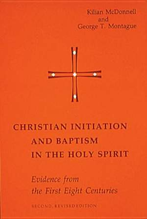 Christian Initiation and Baptism in the Holy Spirit