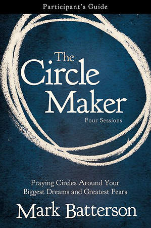 The Circle Maker Participant`s Guide