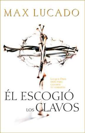 El Escogio los Clavos / He Chose the Nails