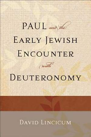 Paul and the Early Jewish Encounter with Deuteronomy