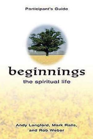 Beginnings: The Spiritual Life Participant`s Guide