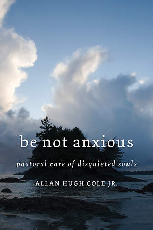 Be Not Anxious