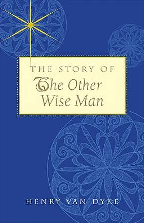 The Story of the Other Wise Man