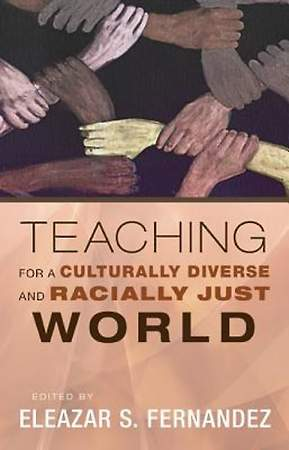 Teaching for a Culturally Diverse and Racially Just World