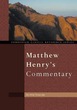 Matthew Henry's Commentary in One Volume