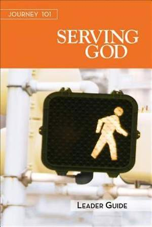Journey 101: Serving God Leader Guide - eBook [ePub]