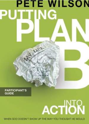 Putting Plan B Into Action Participant`s Guide