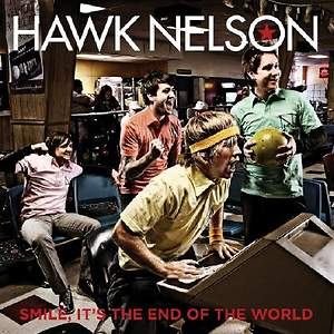 Hawk Nelson - Smile, It's the End of the World CD