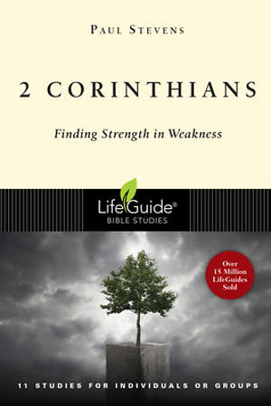 LifeGuide Bible Study - 2 Corinthians
