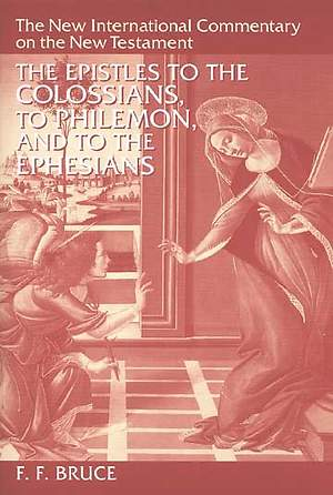 New International Commentary on the New Testament - Colossians, Philemon, Ephesians