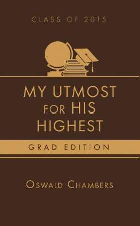 My Utmost for His Highest 2015 Grad Edition