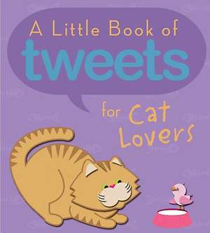 Little Book of Tweets for Cat Lovers