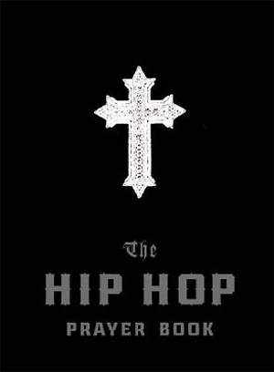 The Hip Hop Prayer Book