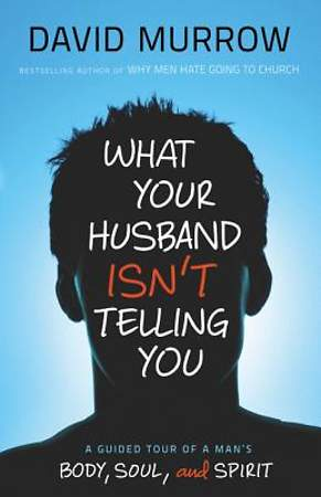 What Your Husband Isn`t Telling You