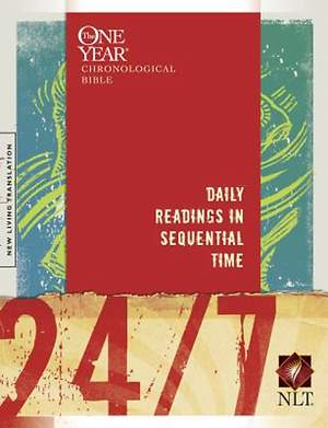 24/7 A One Year Chronological Bible New Living Translation