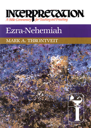 Interpretation Bible Commentary - Ezra and Nehemiah