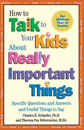 How to Talk to Your Kids about Really Important Things