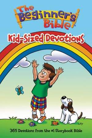 The Beginner's Bible: Kid-Sized Devotions