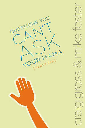 Questions You Can`t Ask Your Mama about Sex