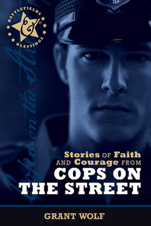 Stories of Faith & Courage from Cops on the Street