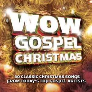 Wow Gospel Christmas; 30 Classic Christmas Songs from Today's Top Gospel Artists