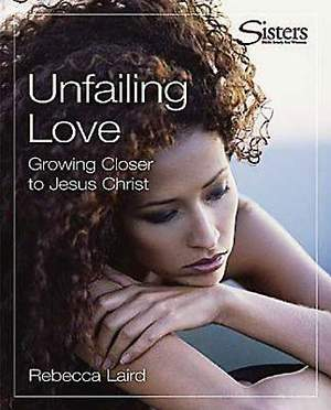 Sisters: Bible Study for Women - Unfailing Love - Kit