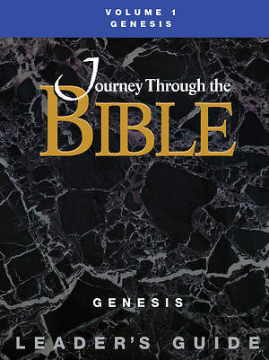 Journey Through the Bible Volume 1: Genesis Leader`s Guide