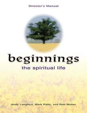 Beginnings: The Spiritual Life Director`s Manual