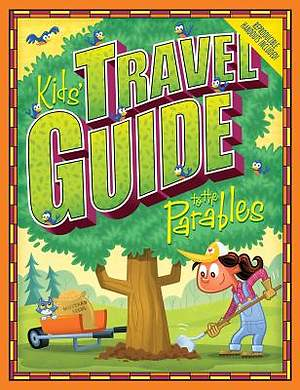 Kids` Travel Guide to the Parables