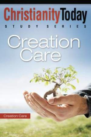 Christianity Today Study Series - Creation Care