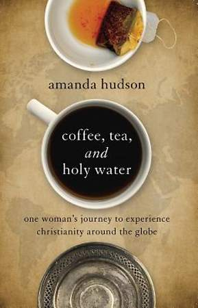 Coffee, Tea, and Holy Water