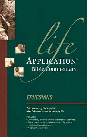 Life Application Bible Commentary - Ephesians