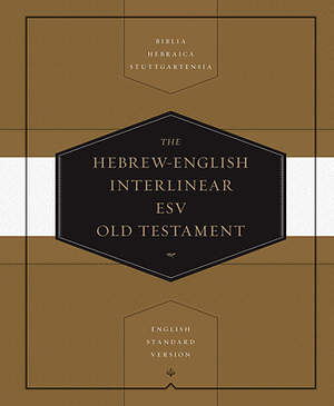 Hebrew-English Interlinear Old Testament-ESV