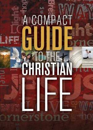 A Compact Guide to the Christian Life