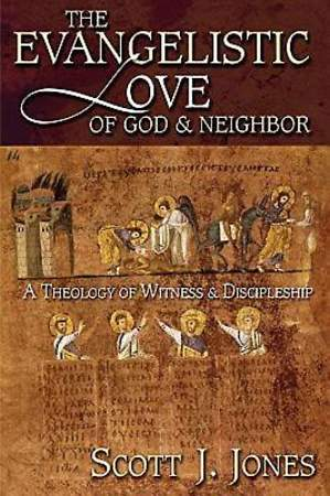 The Evangelistic Love of God and Neighbor -  eBook [ePub]