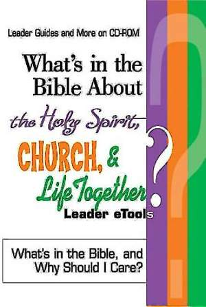 What's in the Bible About the Holy Spirit, Church, and Life Together Leader eTools