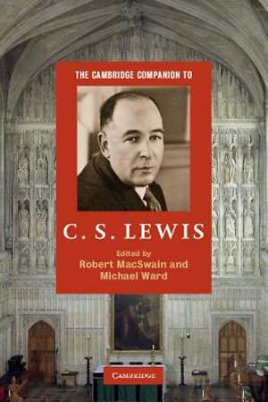 The Cambridge Companion to C. S. Lewis