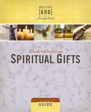 Understanding Spiritual Gifts Leader`s Guide