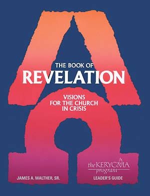 Kerygma - The Book of Revelation Leader`s Guide